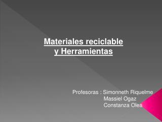 Materiales reciclable  y Herramientas