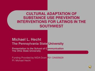CULTURAL ADAPTATION OF SUBSTANCE USE PREVENTION INTERVENTIONS FOR LATINOS IN THE SOUTHWEST