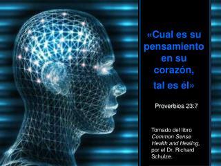 Cual es su pensamiento en su coraz n,              tal es  l    Proverbios 23:7