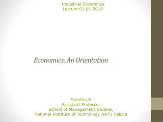 Economics: An Orientation