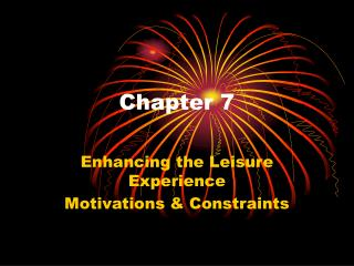 Enhancing the Leisure Experience Motivations  Constraints