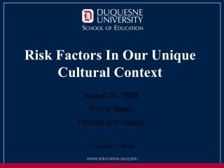 Risk Factors In Our Unique Cultural Context