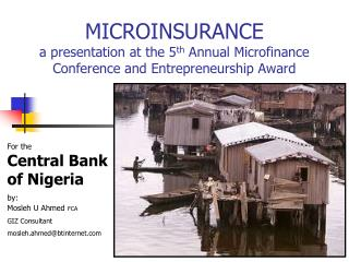 For the Central Bank of Nigeria by: Mosleh U Ahmed FCA GIZ Consultant mosleh.ahmed@btinternet