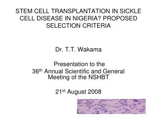 STEM CELL TRANSPLANTATION IN SICKLE CELL DISEASE IN NIGERIA? PROPOSED SELECTION CRITERIA