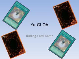 Yu - Gi -Oh