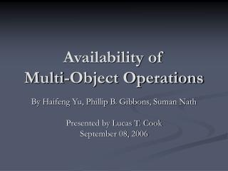 Availability of  Multi-Object Operations