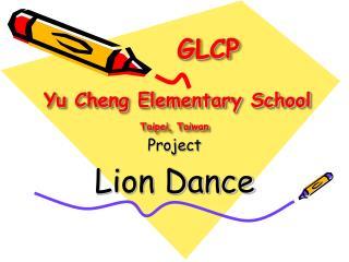 GLCP Yu Cheng Elementary School Taipei, Taiwan