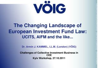 The Changing Landscape of European Investment Fund Law:  UCITS, AIFM and the like...