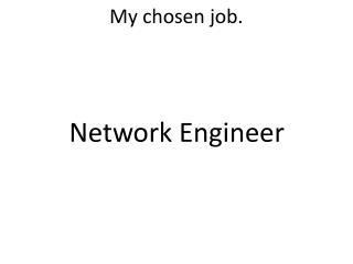 My chosen job.