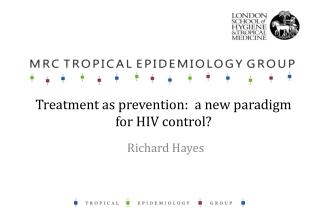 Treatment as prevention:  a new paradigm for HIV control?