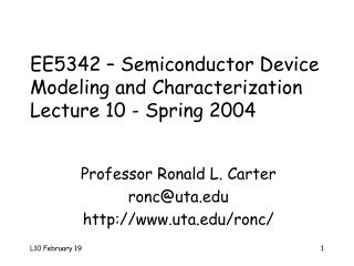EE5342 � Semiconductor Device  Modeling and Characterization Lecture 10 - Spring 2004