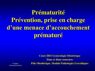 Prématurité Prévention, prise en charge d'une menace d'accouchement prématuré