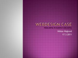 Webdesign  Case from  awful  to  slightly  less  awful