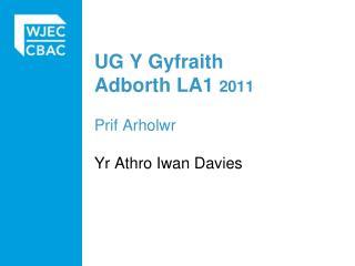 UG Y Gyfraith Adborth LA1 2011 Prif Arholwr Yr Athro Iwan Davies