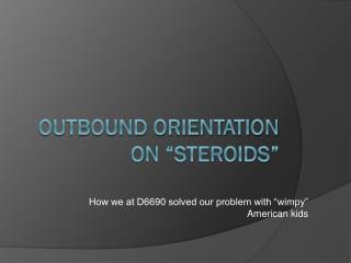 "Outbound Orientation on ""steroids"""