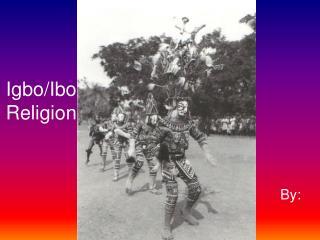 Igbo/Ibo  Religion