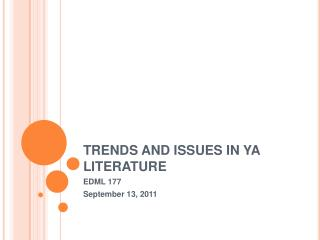 TRENDS AND ISSUES IN YA LITERATURE