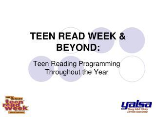 TEEN READ WEEK & BEYOND: