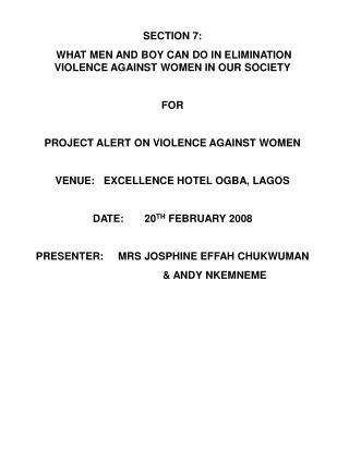 SECTION 7:    WHAT MEN AND BOY CAN DO IN ELIMINATION VIOLENCE AGAINST WOMEN IN OUR SOCIETY FOR
