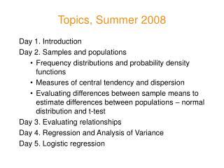 Topics, Summer 2008