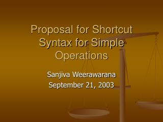 Proposal for Shortcut Syntax for Simple Operations