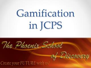 Gamification  in JCPS