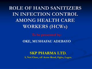 ROLE OF HAND SANITIZERS IN INFECTION CONTROL AMONG HEALTH CARE WORKERS (HCWs)