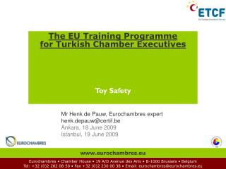 The EU Training Programme for Turkish Chamber Executives Toy Safety