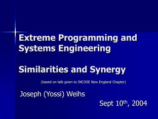 Extreme Programming and Systems Engineering Similarities and Synergy