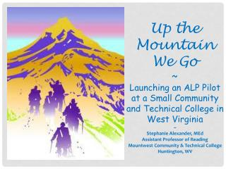 Up the Mountain We Go                 ~ Launching an ALP Pilot  at a Small Community