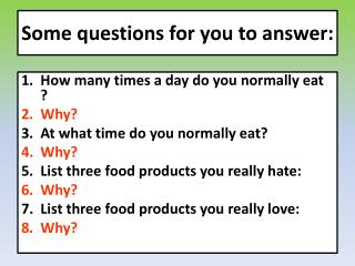 Some questions for you to answer: