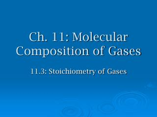 Ch. 11: Molecular Composition of Gases