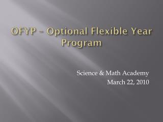 OFYP – Optional Flexible Year Program