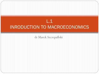 L.1  INRODUCTION TO MACROECONOMICS