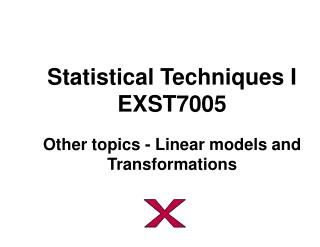 Statistical Techniques I EXST7005