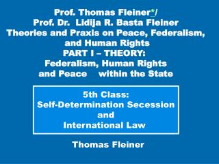 5th Class: Self-Determination Secession and International Law