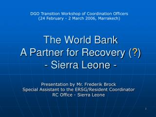 The World Bank A Partner for Recovery ( ? ) - Sierra Leone -