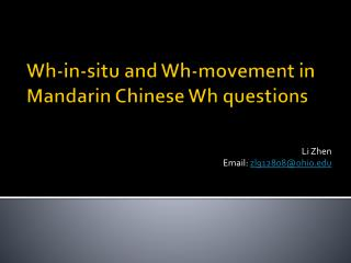 Wh -in-situ and  Wh -movement in Mandarin Chinese  Wh  questions