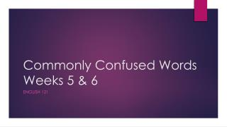 Commonly Confused Words Weeks 5 & 6