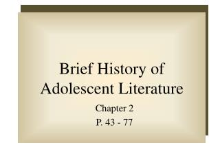 Brief History of Adolescent Literature