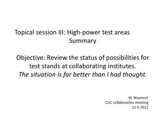 Topical session III: High-power test areas Summary
