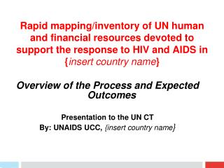 Overview of the Process and Expected Outcomes Presentation to the UN CT