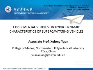 EXPERIMENTAL STUDIES ON HYDRODYNAMIC CHARACTERISTICS OF SUPERCAVITATING VEHICLES