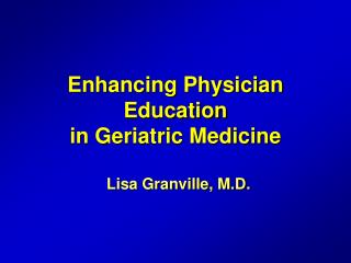 Enhancing Physician Education  in Geriatric Medicine