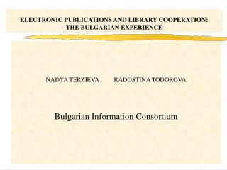ELECTRONIC PUBLICATIONS AND LIBRARY COOPERATION:  THE BULGARIAN EXPERIENCE