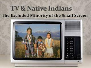 TV & Native Indians