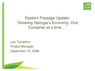 "Eastern Passage Update: ""Growing Georgia's Economy, One Container at a time…"""