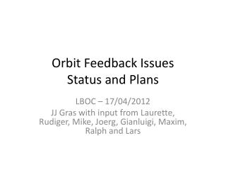 Orbit Feedback Issues Status and Plans
