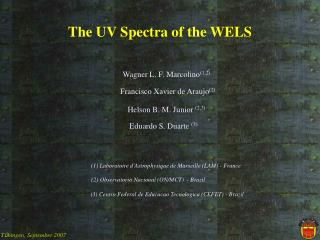 The UV Spectra of the WELS