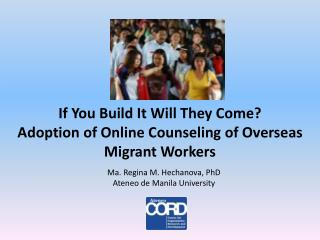 If You Build It Will They Come?  Adoption of Online Counseling of Overseas Migrant Workers